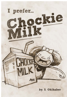 I Prefer Chockie Milk by Steve Ohlhaber